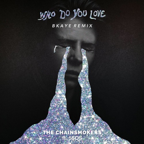 Thumbnail The Chainsmokers Ft 5sos Who Do You Love Bkaye Remix