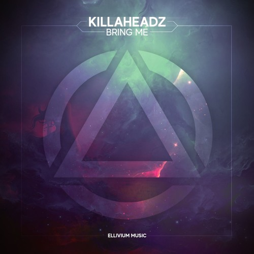 Killaheadz - Bring Me