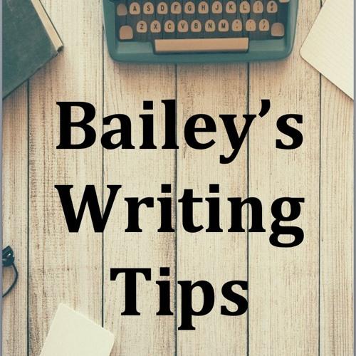 Bailey's Writing Tips - more novel writing tips