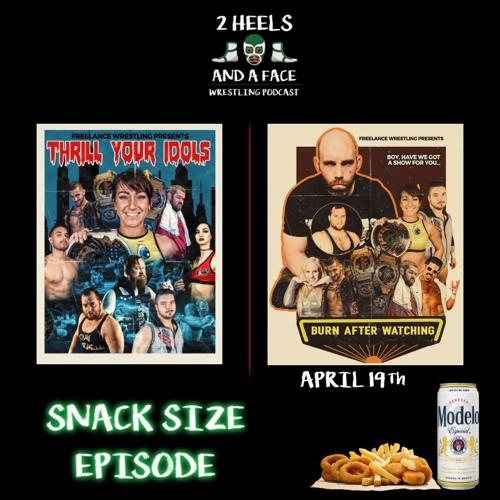 Snack Size - Freelance Wrestling - Thrill Your Idols