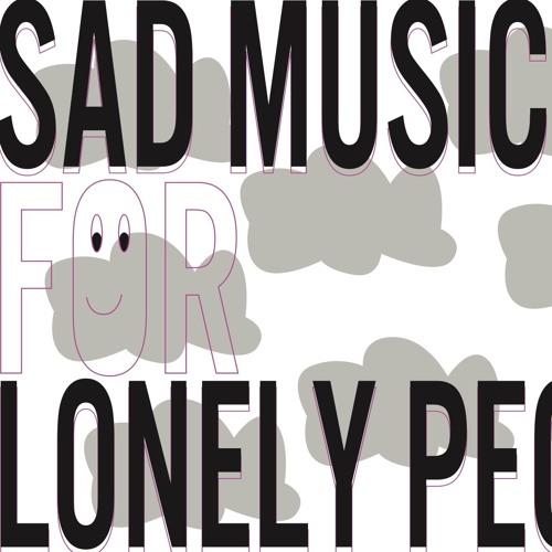 SadMusicForLonelyPeople