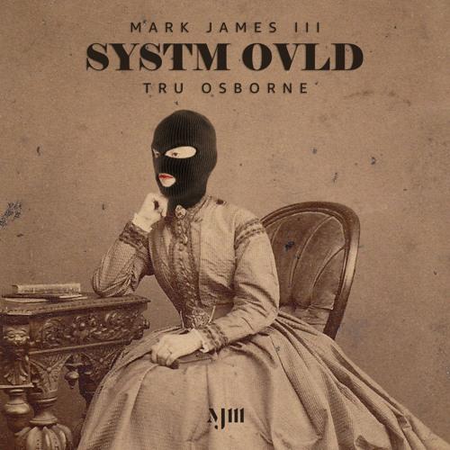 SYSTM OVLD (ft. Tru Osborne)