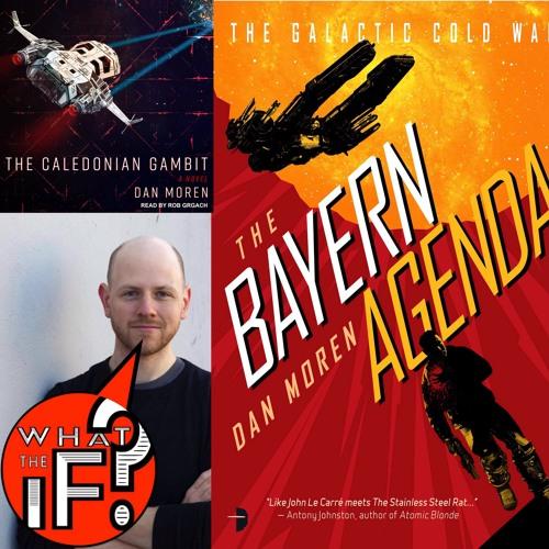 """88 - Sci - Fi Author, DAN MOREN - """"What The IF ENCRYPTION Runs Amok?"""""""