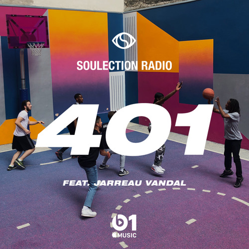 Soulection Radio Show #401 ft. Jarreau Vandal (Takeover)