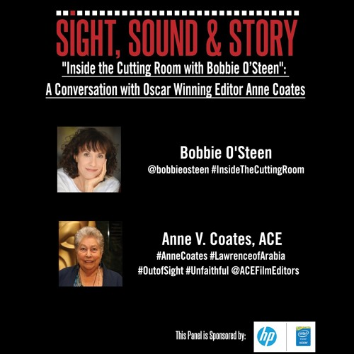 EP. 4 - Inside the Cutting Room with Bobbie O'Steen Featuring Editor Anne Coates, ACE