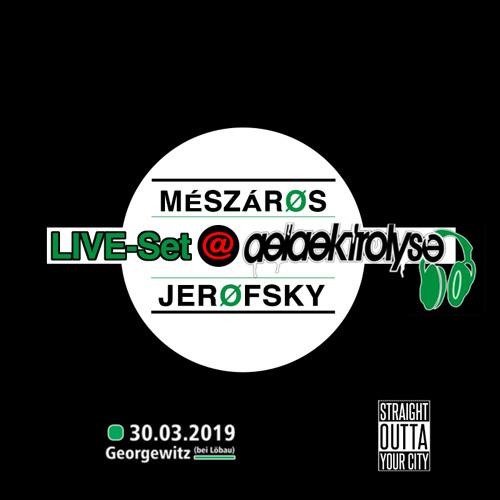 MÉSZÁRØS & JERØFSKY - Live-Set @ Aelaektrolyse