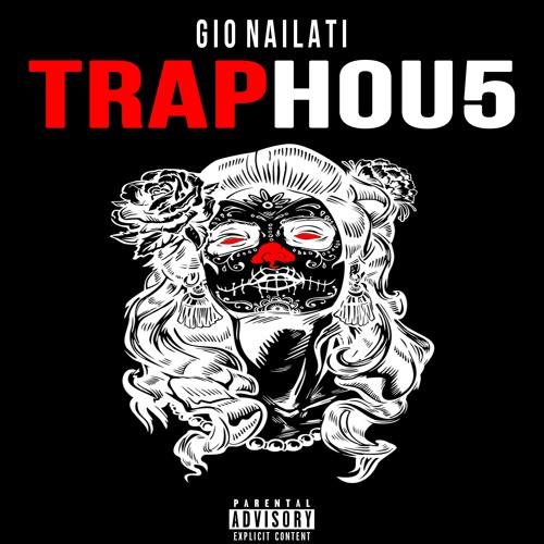 Gio Nailati - TRAPHOU5