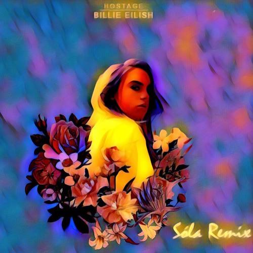 Billie Eilish - Hostage (SOLA Remix)