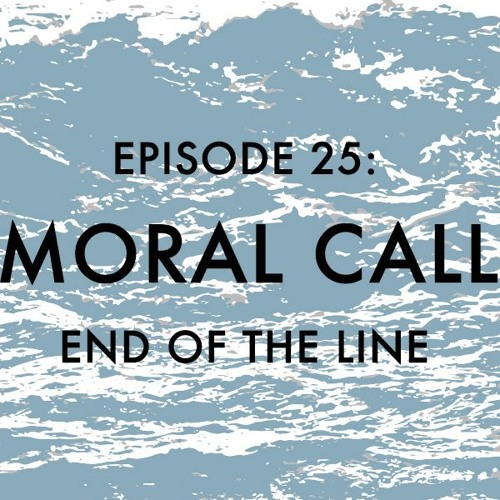 Episode 25: Moral Call