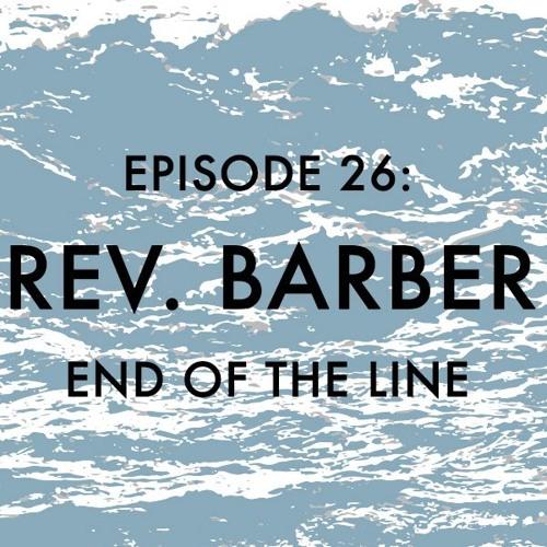 Episode 26: Reverend Barber