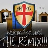 Wait On The Lord The Remix