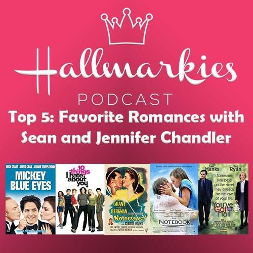 Hallmarkies Bonus: Top 5 Favorite Romances with Sean and Jennifer Chandler