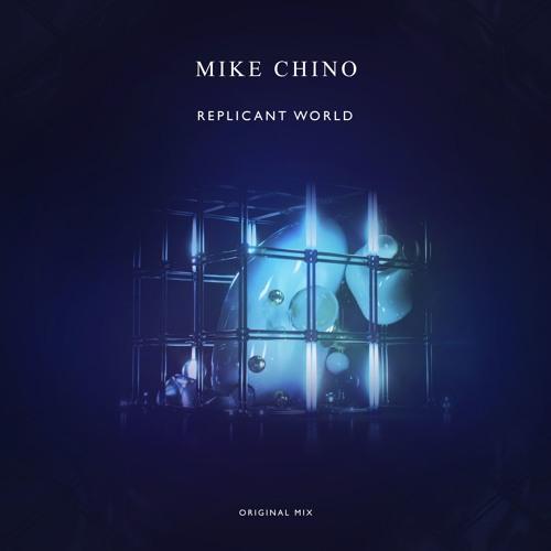 Mike Chino - Replicant World (Original Mix)