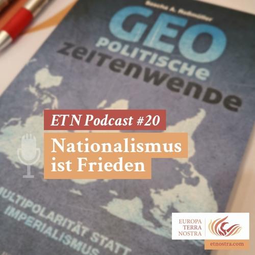ETN Podcast #20 Nationalismus ist Frieden