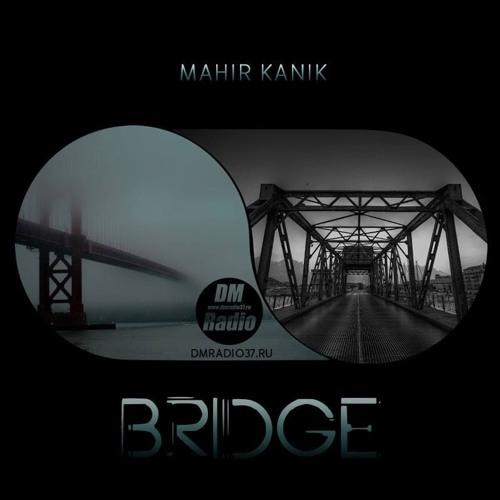 Mahir Kanik - BRIDGE 043(Apr 2019)
