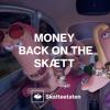 MONEY BACK ON THE SKÆTT