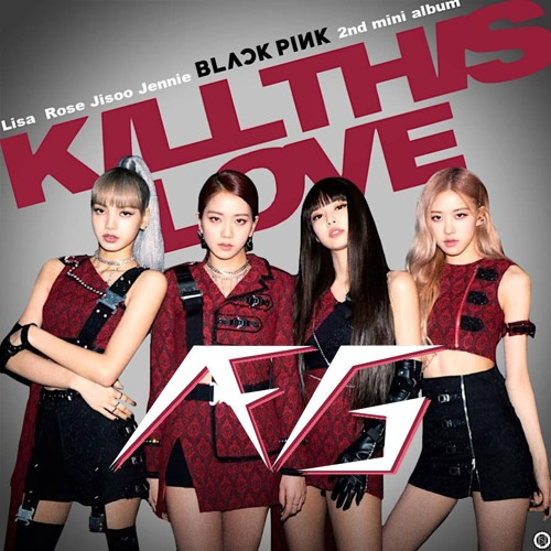 AFG MUSIC - BLACKPINK - 'Kill This Love' (AFG Remix