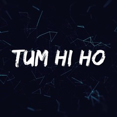 Tennebreck Vs. Arijit Singh - Tum Hi Ho (Remix) (Extended)