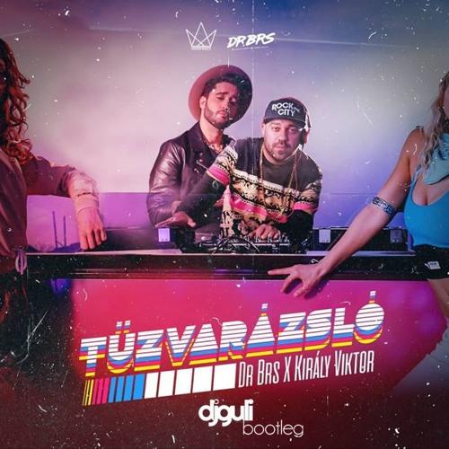 Dr. BRS X Király Viktor - Tűzvarázsló 2019 (DJ Guli Bootleg)FULL