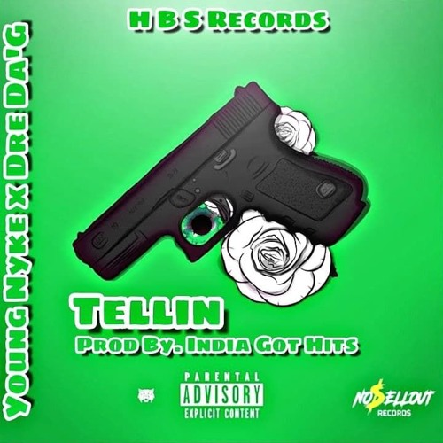 Tellin' - Young Nyke x Dre Da'G
