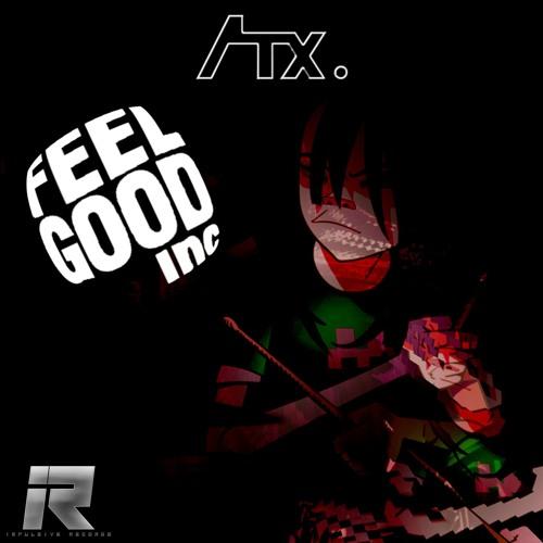 ANTIX - FEEL GOOD INC. REMIX (FREE DOWNLOAD)