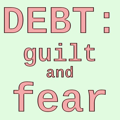 Little Saigon Report #98: DEBT! -- Fear and Guilt