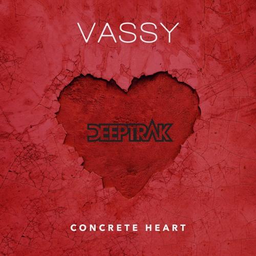 VASSY - Concrete Heart (Deeptrak Remix)