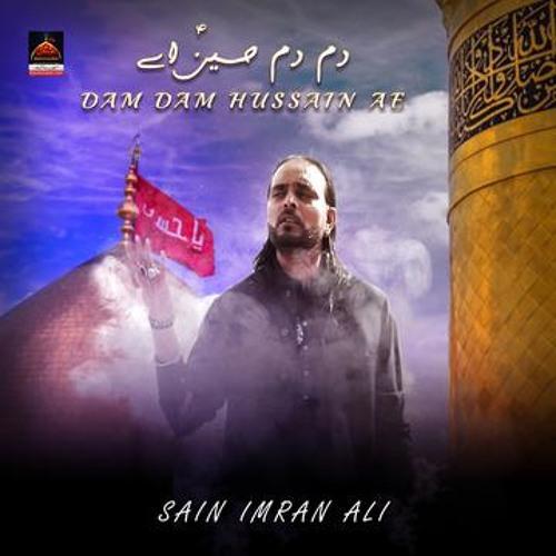 Sain Imran Ali Dam Dam Hussain Ae 2019 By Ajareresalat Com