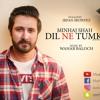Dil Ne Tumko | Minhaj Shah - Acoustic Version