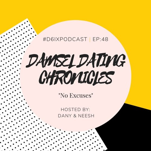 Damsel Dating Chronicles E48: No Excuses
