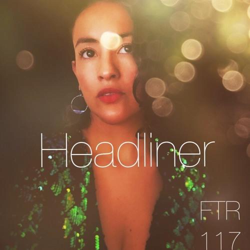 Feed The Raver - Episode 117 - Headliner (Mexico City)