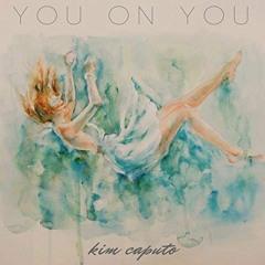 You On You by Kim Caputo
