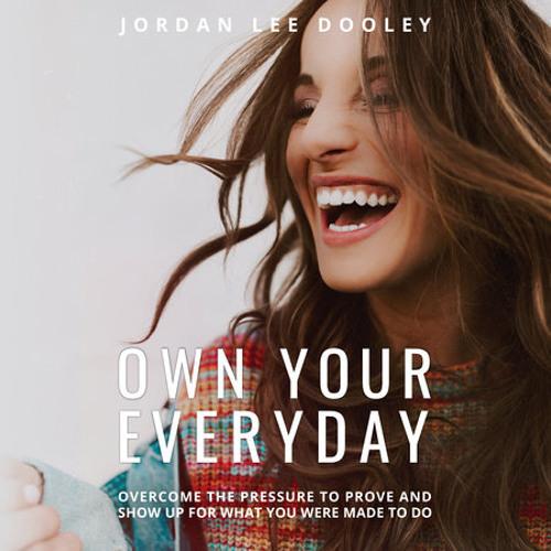 Own Your Everyday by Jordan Lee Dooley, read by Jordan Lee Dooley