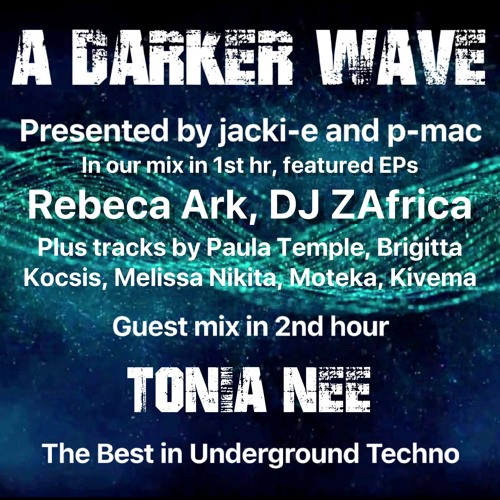 #216 A Darker Wave 06-04-2019 (guest mix 2nd hr Tonia Nee, feat EPs 1st hr Rebeca Ark, DJ ZAfrica)