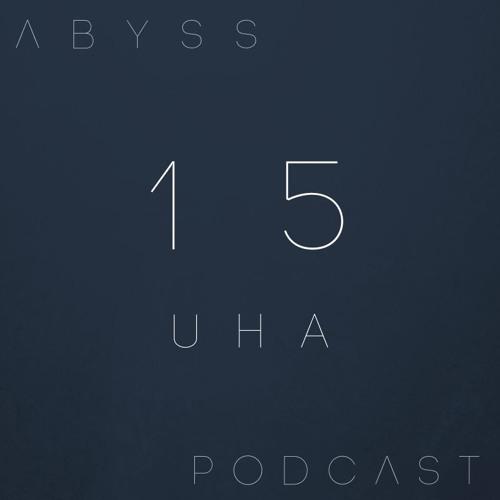 Abyss Podcast 15 - Uha