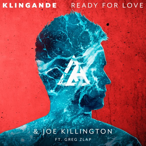 Klingande & Joe Killington ft Greg Zlap - Ready For Love
