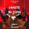 Vaaste Full Song With 3D || USE HEADPHONE || Dhvani Bhanushali Nikhil D'Souza