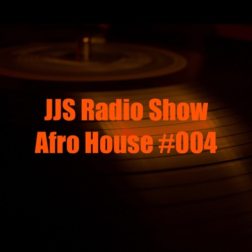 JJS Radio Show Afro House #004 Mar19