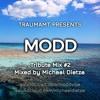 Traumamt presents: MODD Tribute Mix #2 by Michael Dietze