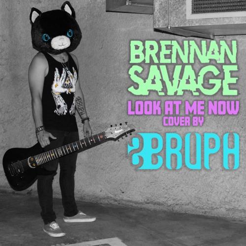 Brennan savage look at me now download
