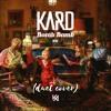 Bomb Bomb - KARD (duet cover)
