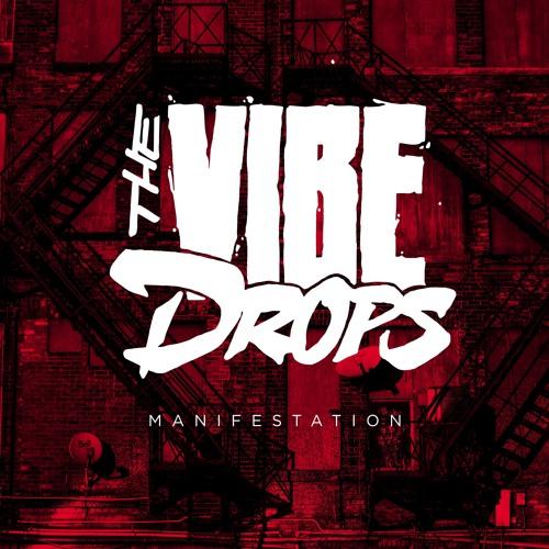 THE VIBE DROPS - Manifestation