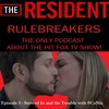 The Resident Rulebreakers: Season 1, Episode 3 - Snowed In and the Trouble with #CoNic