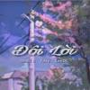 ĐÔI LỜI- SMALL B ft /DUY ft LEEDC (prod by: Brien Todio)