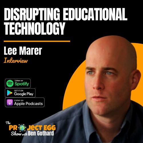 Disrupting Educational Technology: Lee Marer