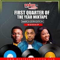 Praisejamzblog First Quarter Of The Year 2019 Worship Mixtape | Praisejamzradio
