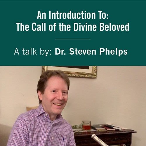 An Introduction to The Call of the Divine Beloved by Dr. Steven Phelps