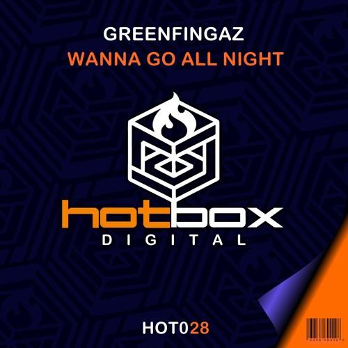 HOT028: Greenfingaz - Wanna Go All Night (Coming Soon)