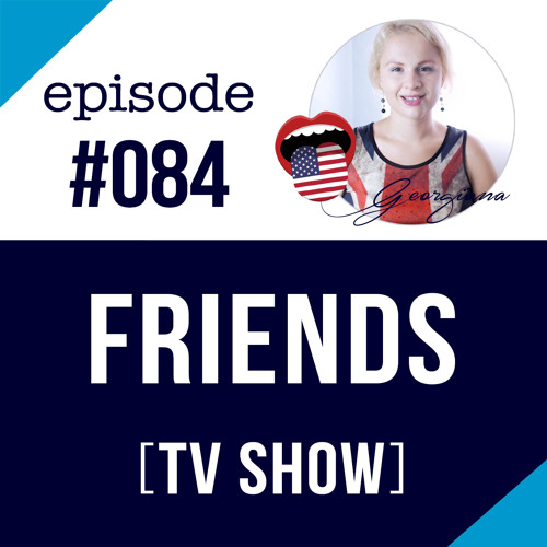 084 Friends TV Series - Learn English with TV shows by Speak