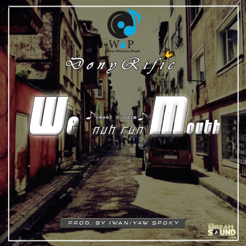 DonyRific - We Nuh Run Mouth [Sweet Riddim]